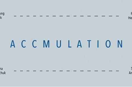 """(Deutsch) Ausstellung """"Accumulation"""""""