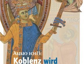Anno 1018: Koblenz wird verschenkt