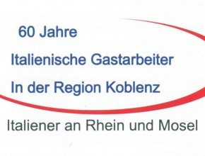 60 Jahre Italienische Gastarbeiter in der Region Koblenz – Italiener an Rhein und Mosel